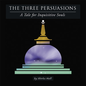 The Three Persuasions by Shirlee Hall