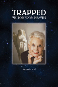 Trapped - Visitor from Heaven by Shirlee Hall